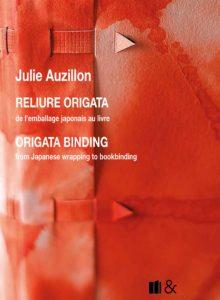 reliure-art, reliure-creation, reliure-france, bookbinding, art-bookbinding, creation-bookbinding, french-bookbinding, paper-bookbinding, reliure-papier, julie-auzillon, origata, reliure-origata, origata-binding